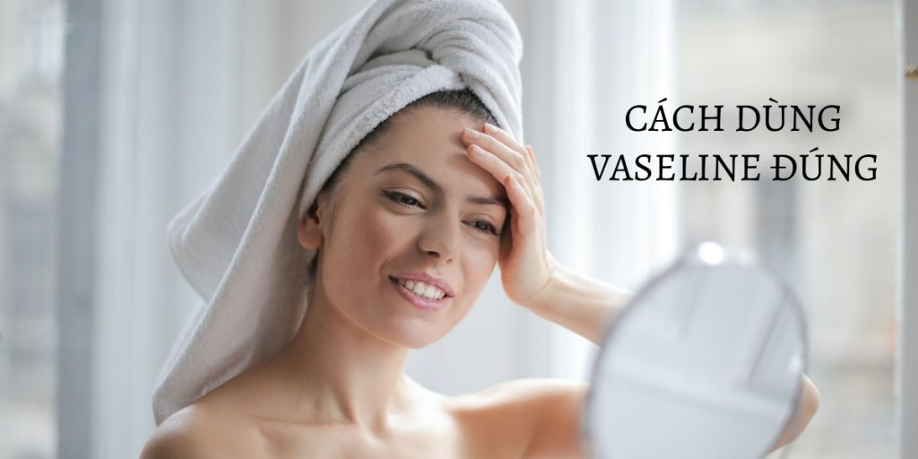 cách dùng vaseline